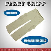 Old Navy: Parry Gripp Song of the Week for August 5, 2008 - Single by Parry Gripp