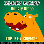 Hungry Hippo: Parry Gripp Song of the Week for August 19, 2008 - Single by Parry Gripp
