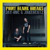 Point Blank Breaks by Jay Roc