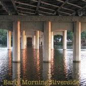 Early Morning Riverside by Dan Kaplan
