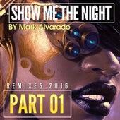Show Me The Night EP 1 by Mark Alvarado