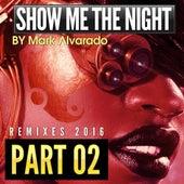 Show Me The Night EP 2 by Mark Alvarado