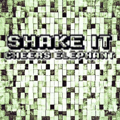 Shake It by Cheers Elephant