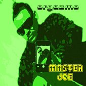 Orgazmo by Master Joe