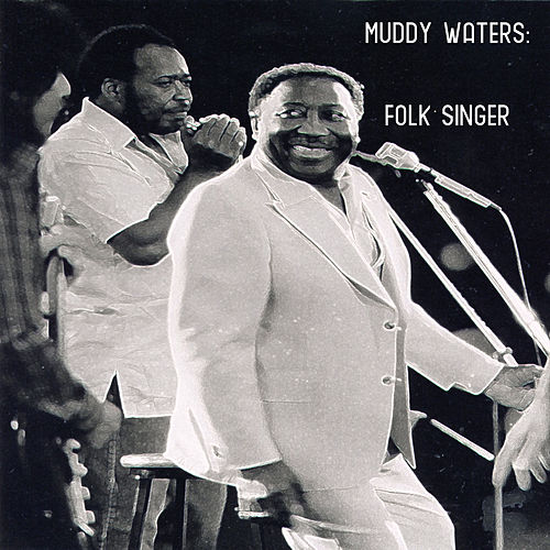 Muddy Waters: Folk Singer von Muddy Waters