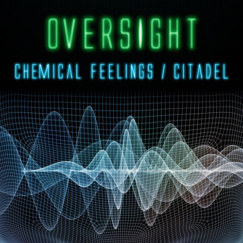 Chemical Feelings/The Citadel by Oversight