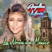 La Novia de Mexico by Angelica Maria