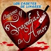 Canciones Y Tragedias De Amor by Los Cadetes De Linares