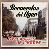 Recuerdos del Ayer by Los Cadetes De Linares