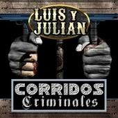 Corridos Criminales by Luis Y Julian