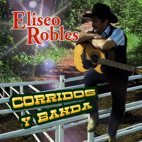 Corridos Y Banda by Eliseo Robles