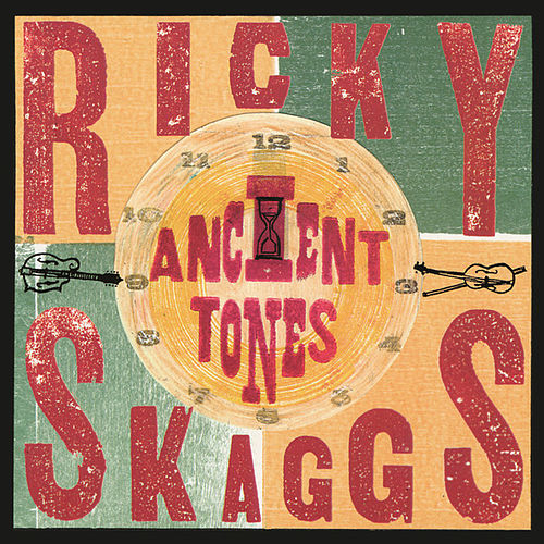 Ancient Tones by Ricky Skaggs