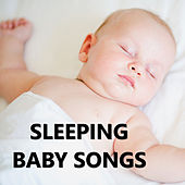 Sleeping Baby Songs by Sleeping Baby Songs
