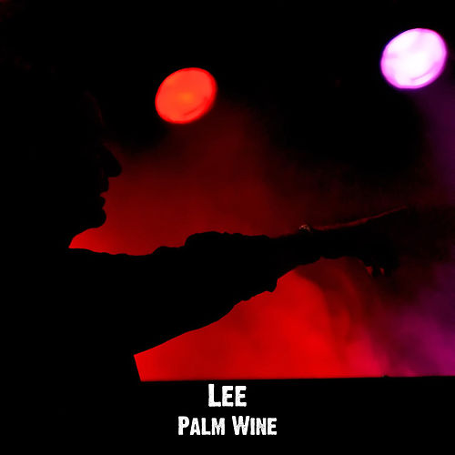 Palm Wine by Lee