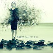 Shattered by Greta Panettieri