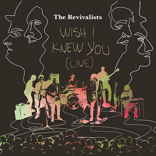 Wish I Knew You von The Revivalists