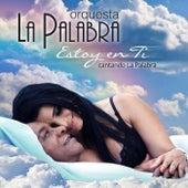 Estoy En Ti by Orquesta La Palabra
