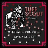 Live a Little by Michael Prophet