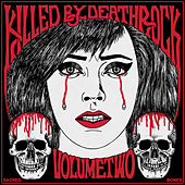 Killed By Deathrock Vol. 2 by Various Artists