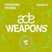 Amsterdam Dance Event - Nouveau Niveau Weapons 2016 by Various Artists