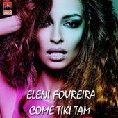 Come Tiki Tam by Eleni Foureira (Ελένη Φουρέιρα)