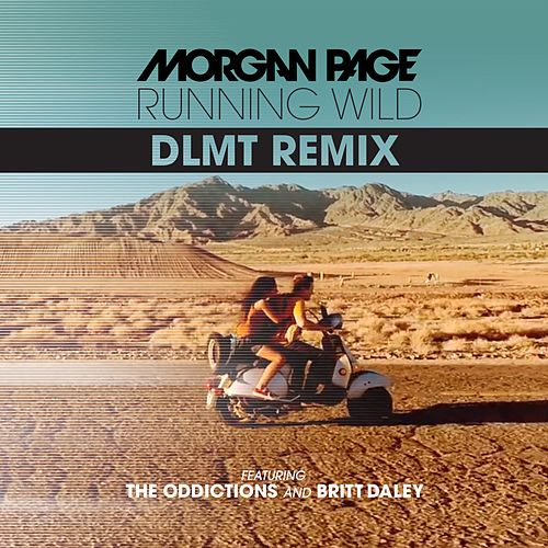Running Wild (feat. The Oddictions & Britt Daley) (DLMT Remix) by Morgan Page