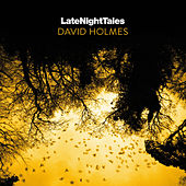Late Night Tales: David Holmes by David Holmes