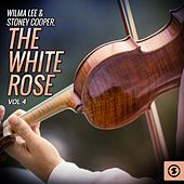 Wilma Lee & Stoney Cooper, The White Rose, Vol. 4 by Wilma Lee Cooper