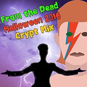 From the Dead: Halloween 2016 Crypt Mix by Various Artists