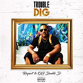 Dig by Trouble