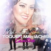 Toquen Mariachis Canten (Sin Fronteras) by Miriam Solís
