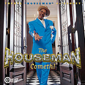 The Houseman Cometh by Theryl