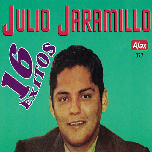 16 Exitos by Julio Jaramillo