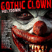 Gothic Clown Meltdown by Various Artists