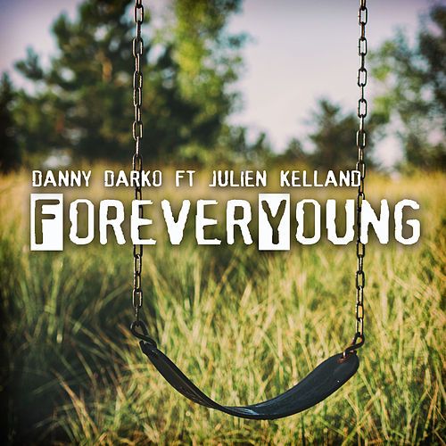 Forever Young by Danny Darko