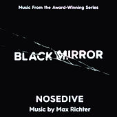 Black Mirror - Nosedive (Music From The Original TV Series) by Max Richter