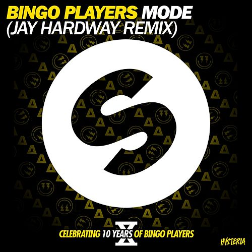 Mode (Jay Hardway Remix) by Bingo Players