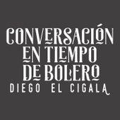 Conversación en Tiempo de Bolero by Diego El Cigala