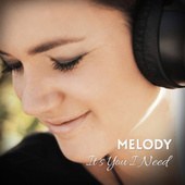 It's You I Need by Melody