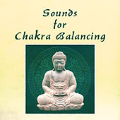 Sounds for Chakra Balancing – Relaxing Music to Meditate, Inner Silence, Peaceful Sounds of New Age by Total Relax Zone