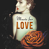 Music for Love – The Most Sensual Vibes for Lovers, Romantic Ambience, Massage for Two, Sex Music, First Love, Romantic Date, Candlelight by Tantra Yoga Masters