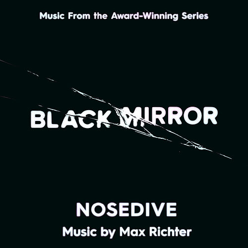 Black Mirror - Nosedive by Max Richter