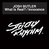 What Is Real? by Josh Butler