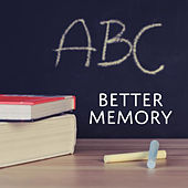 Better Memory – Music for Study, Perfect Concentration, Music Helps Pass Exam, Train Brain by Study Focus