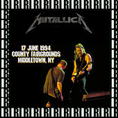 County Fairgrounds, Middletown, Ny. June 17th, 1994 (Remastered, Live On Broadcasting) von Metallica