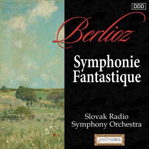 Berlioz: Symphonie Fantastique by Slovak Radio Symphony Orchestra