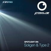 Spotlight on: Soligen & Type 2 by Various Artists