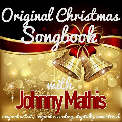 Original Christmas Songbook (Original Artist, Original Recordings, Digitally Remastered) von Johnny Mathis