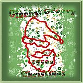 Ginchy, Groovy 1950s Christmas by Various Artists