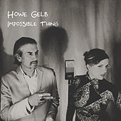 Imossible Thing by Howe Gelb